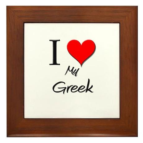 I Love My Greek Framed Tile