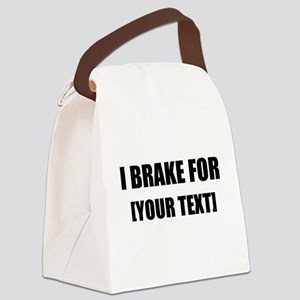 I Brake For Personalize It! Canvas Lunch Bag