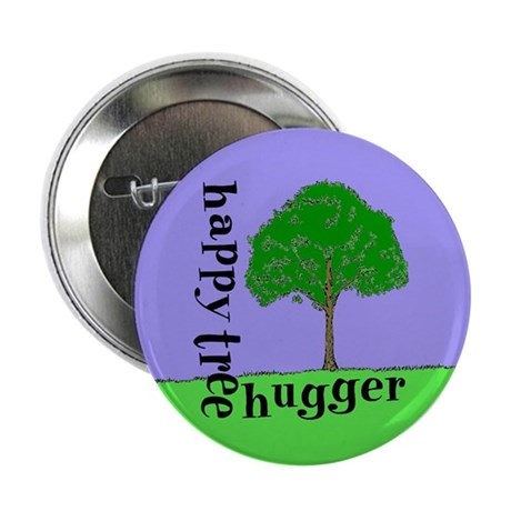 "Happy Tree Hugger 2.25"" Button (10 pack)"