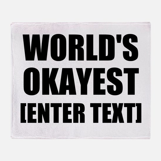 World's Okayest Personalize It! Throw Blanket