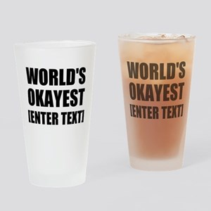 World's Okayest Personalize It! Drinking Glass