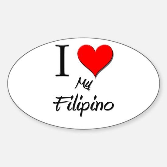 I Love My Filipino Oval Decal
