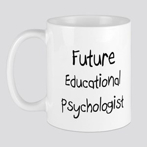 Future Educational Psychologist Mug