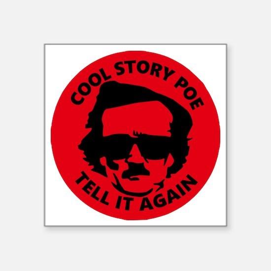 "Funny Cool story bro Square Sticker 3"" x 3"""