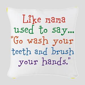 What mama said Woven Throw Pillow