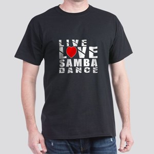 Live Love Samba Dance Designs Dark T-Shirt