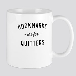 Bookmarks Are For Quitters Mugs