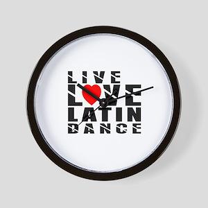 Live Love Latin Dance Designs Wall Clock