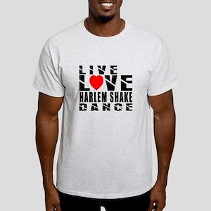 Live Love Harlem Shake Dance Designs Light T-Shirt