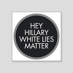 Hillary White Lies Sticker