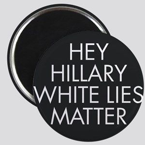 Hillary White Lies Magnets