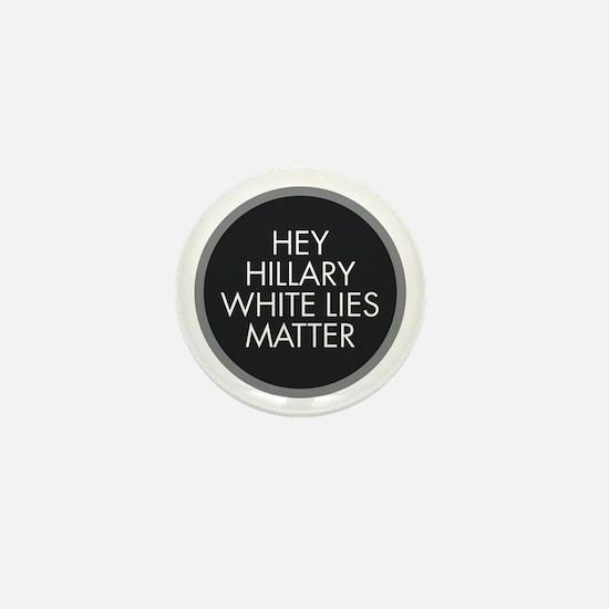 Hillary White Lies Mini Button