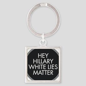 Hillary White Lies Keychains