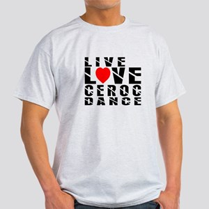 Live Love Ceroc Dance Designs Light T-Shirt