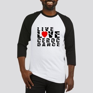 Live Love Ceroc Dance Designs Baseball Jersey