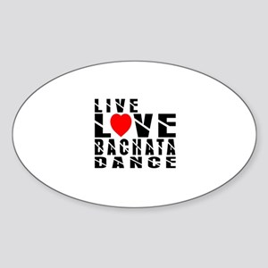 Live Love Bachata Dance Designs Sticker (Oval)