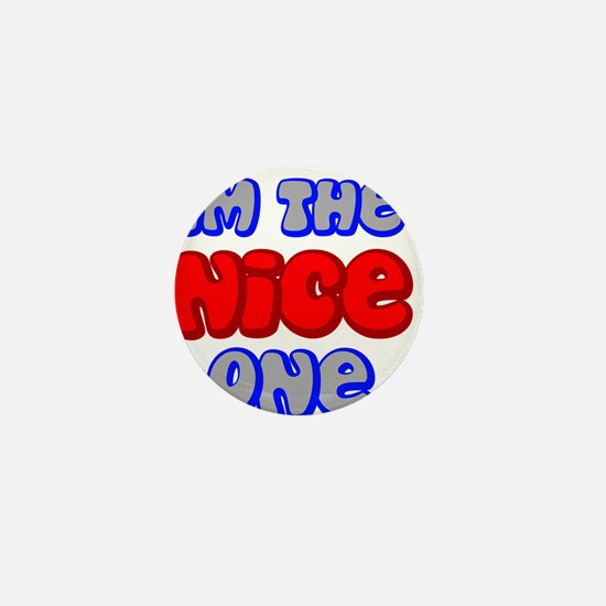 Im the Nice One stand out Mini Button