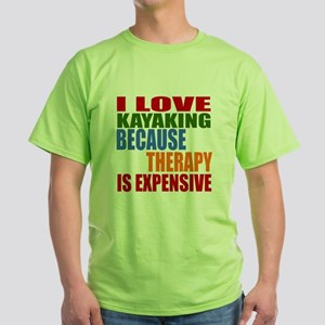 I Love Kayaking Because Therapy Is E Green T-Shirt