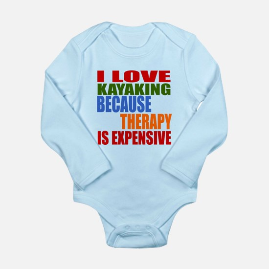 I Love Kayaking Becaus Long Sleeve Infant Bodysuit