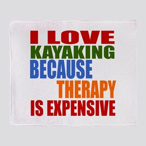 I Love Kayaking Because Therapy Is E Throw Blanket