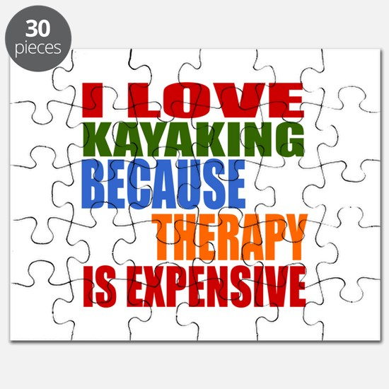 I Love Kayaking Because Therapy Is Expensiv Puzzle