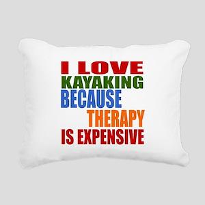 I Love Kayaking Because Rectangular Canvas Pillow