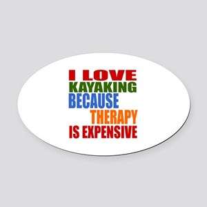 I Love Kayaking Because Therapy Is Oval Car Magnet