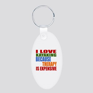 I Love Kayaking Because The Aluminum Oval Keychain