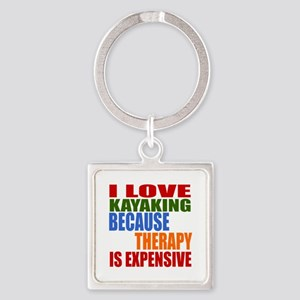 I Love Kayaking Because Therapy Is Square Keychain