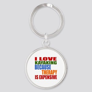 I Love Kayaking Because Therapy Is Round Keychain