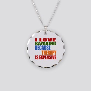 I Love Kayaking Because Ther Necklace Circle Charm