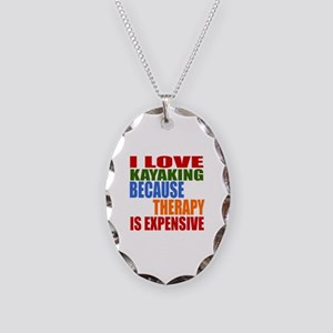 I Love Kayaking Because Therap Necklace Oval Charm