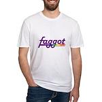 faggot Fitted T-Shirt