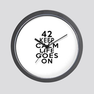 42 Keep Calm Life Goes On Wall Clock
