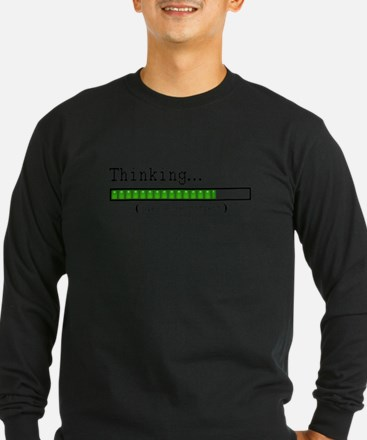 Thinking, Please be Patient Long Sleeve T-Shirt