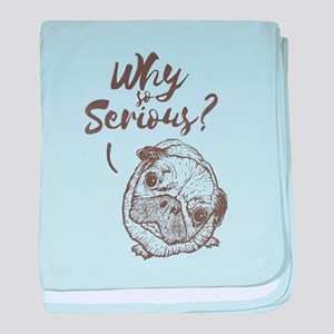 Why So Serious? baby blanket