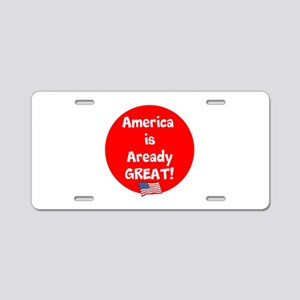 America is already great! Aluminum License Plate