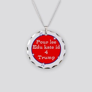 Poorly educated for Trump Necklace