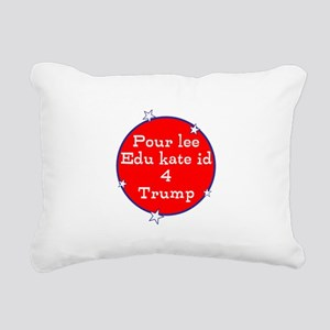 Poorly educated for Trump Rectangular Canvas Pillo