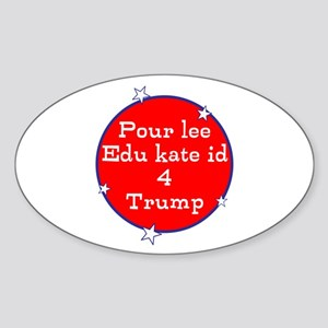 Poorly educated for Trump Sticker