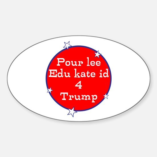 Poorly educated for Trump Decal