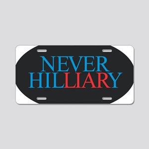 Never Hilliary Aluminum License Plate
