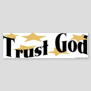 Trust God Bumper Sticker