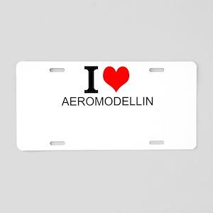 I Love Aeromodelling Aluminum License Plate