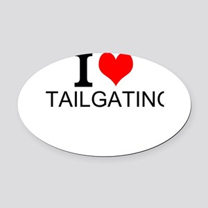 I Love Tailgating Oval Car Magnet
