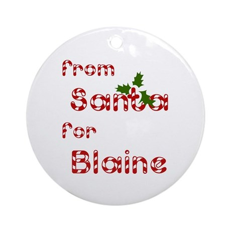 From Santa For Blaine Ornament (Round)