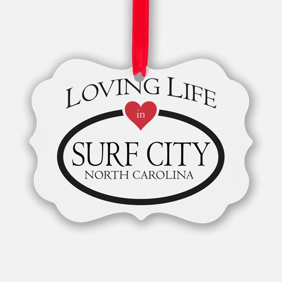Loving Life in Surf City, NC Ornament