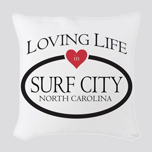 Loving Life in Surf City, NC Woven Throw Pillow