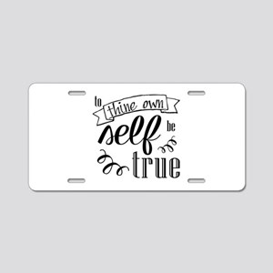 To Thing Own Self Be True Aluminum License Plate