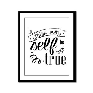 To Thing Own Self Be True Framed Panel Print
